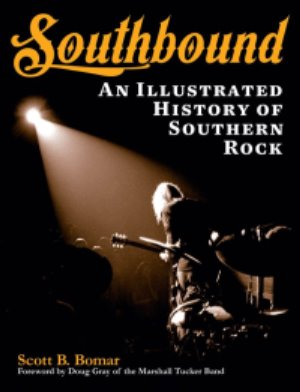 Southbound - An Illustrated History of Southern Rock